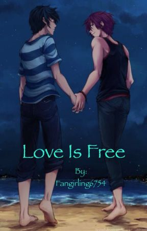 Love is Free! (COMPLETED) by Fangirling6754