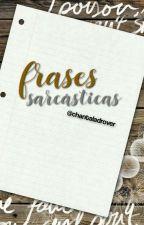 FraSEs SarcÁStICAs by girl_comelibros