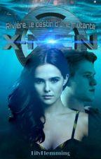 Rivière, le destin d'une mutante ► X-Men by LilyFlemming