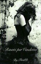 Rinati per Vendetta by FlaidR