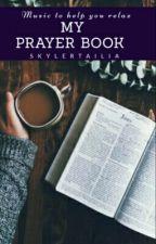 A Book Of Prayers  by MrsSkylerTailia