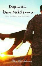 DAPURKU DAN MILITERMU by Dekinsar