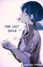 One Last Smile by wideasleepfastawake