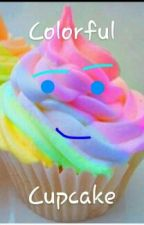 Colorful Cupcake  by MzCupcakeColorful