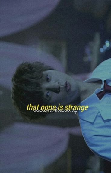 that oppa is strange | taegi