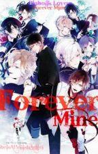 Diabolik Lovers: Forever Mine [Fan Fiction] by SheIsAHellishAngel