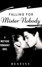 Falling For Mister Nobody [COMPLETED] & ☆Wattys2018☆ by Books_and_nerds