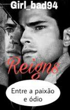 Reigns Entre A Paixão E Ódio by Girl_Bad94