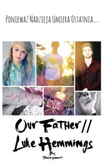 Our Father// Luke Hemmings [✔️]