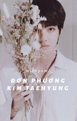 「 Đơn Phương Kim Taehyung 」TH [ Hoàn ]