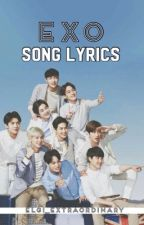 Exo Song Lyrics by Elgi_EXtraOrdinary