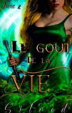 Le gout de la vie [Le gout du sang; tome 2] by Silved