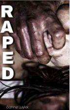 RAPED||12+  by leonetta_storywriter