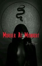 Murder At Midnight by Roze_J_E