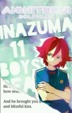 [Escape the Friend Zone!] Inazuma Eleven Boys One-Shot by -_Koyuki_Sachi_-