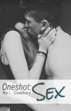 Oneshot's: Sex by Combey