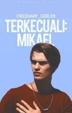 Terkecuali : Mikael by ordinary_girl98