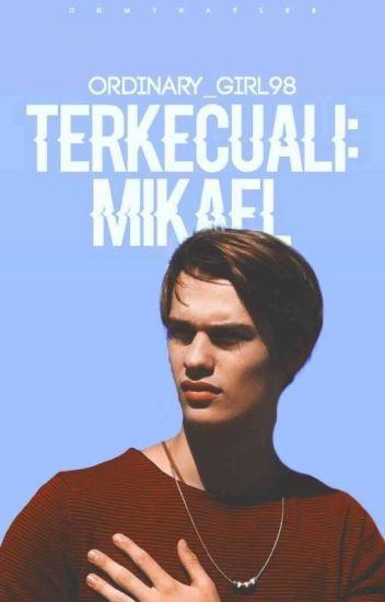 Terkecuali : Mikael