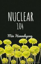 NUCLEAR 104 by MinHannehyung