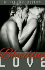 BLEEDING LOVE  by gtgorgeouswthme