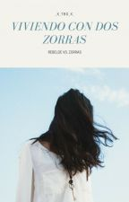 Viviendo Con Dos Zorras by _X_TBG_X_
