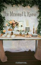 The Moment I, Knew?   Short Story by crystaesnow_