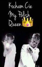 Kocham Cię My Polish Queen by 0NiciLujka0Bambino