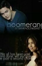 Boomerang by bankingonkismet