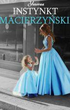 Instynkt Macierzyński  by Yozoraa