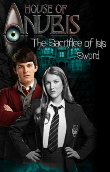House Of Anubis: The Sacrifice Of Isisu0027 Sword