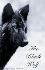 The Black Wolf  [COMPLETED] by Aspiring-Writer-19