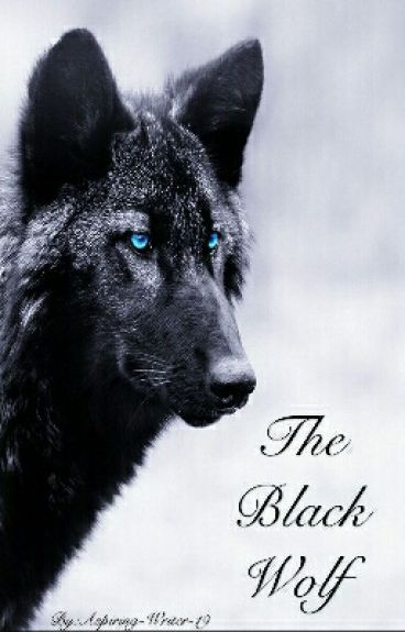 The Black Wolf  [COMPLETED]