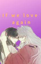 If We Love Again by mariaavila35728