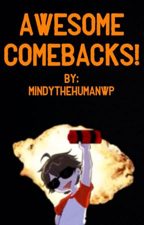 Awesome Comebacks by mindythehumanwp