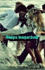 AMIGOS INSEPARÁVEIS  by narcisomargarida