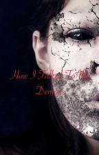 How I Talked To My Demon by CatherineTheDemon