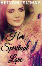 Her spiritual love ❤ by Beingmuslimah