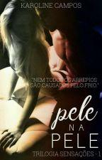 Pele na Pele by Senhorita_Campos