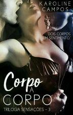 Corpo a Corpo by Karolinnete