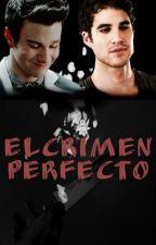 El Crimen Perfecto [Klaine] by kurtcolferklaine
