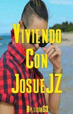 Viviendo Con JosueJZ  by lidiaG3
