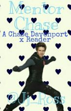 Mentor Chase - (Chase Davenport x Reader by Jj_Ross