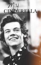 My Cinderella (Harry Styles) by xxxHoneyBunnyxxx