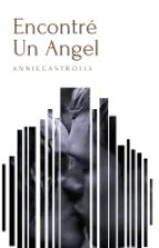 Encontre un Angel[pausada temporalmente] by anniecastro113
