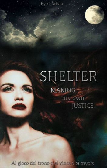 SHELTER |MAKING my own JUSTICE|