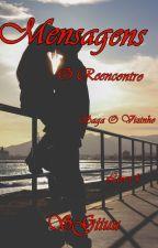 (Completo) Mensagens - O Reencontro - Saga O Vizinho - Livro 4.  by SGiiuu