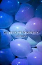 The Secrets Of Kimberly by LuvReina