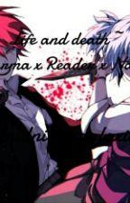 Life and death~ (Karma x Reader x Nagisa) by MidnightGalaxia