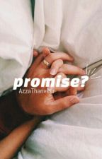 Promise? by azzathanveer