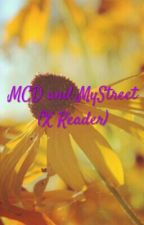 MCD and MyStreet (X Reader) by flowerpower36336